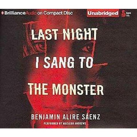 Last Night I Sang to the Monster (Unabridged) (Compact Disc)