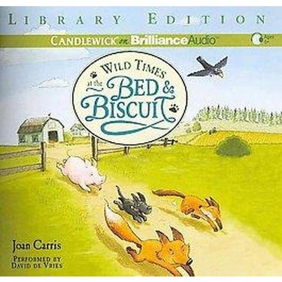 Wild Times at the Bed and Biscuit (Unabridged) (Compact Disc)