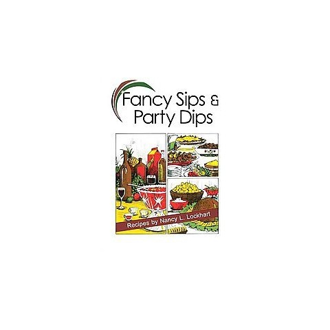 Fancy Sips & Party Dips (Spiral)