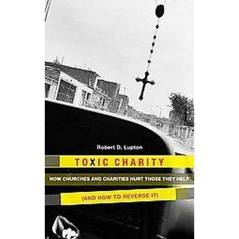Toxic Charity (Hardcover)