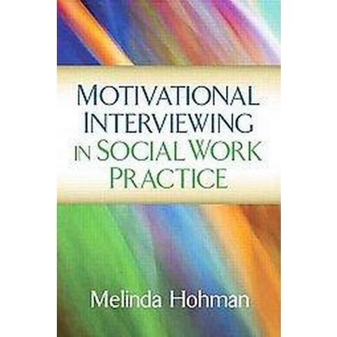Motivational Interviewing in Social Work Practice (Hardcover)
