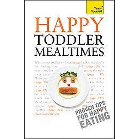 Happy Toddler Mealtimes (Paperback)