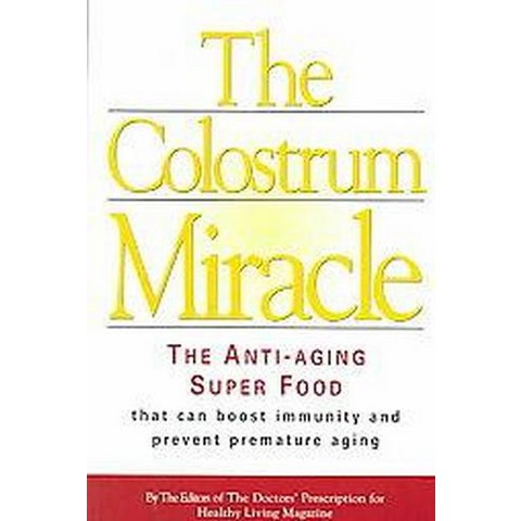 The Colostrum Miracle (Paperback)