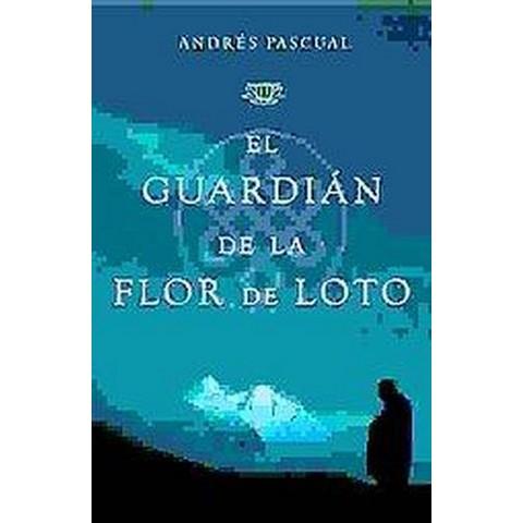 El Guardian De La Flor De Loto/ The Guardian of the Lotus Flower (Hardcover)