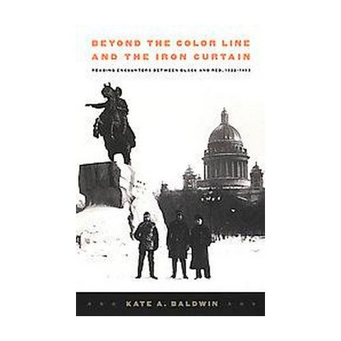 Beyond the Color Line and the Iron Curtain (Paperback)