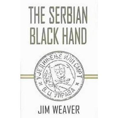 The Serbian Black Hand (Hardcover)