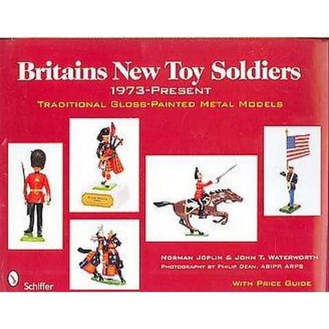 Britains New Toy Soldiers, 1973 to the Present (Hardcover)