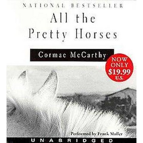 All the Pretty Horses (Unabridged) (Compact Disc)