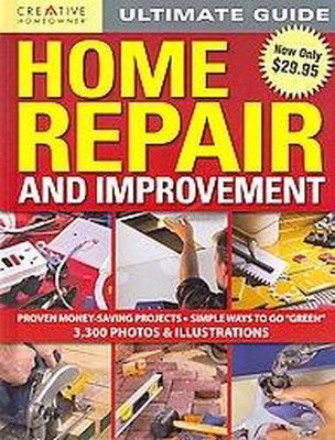 Creative Homeowner Ultimate Guide Home Repair and Improvement (Hardcover)