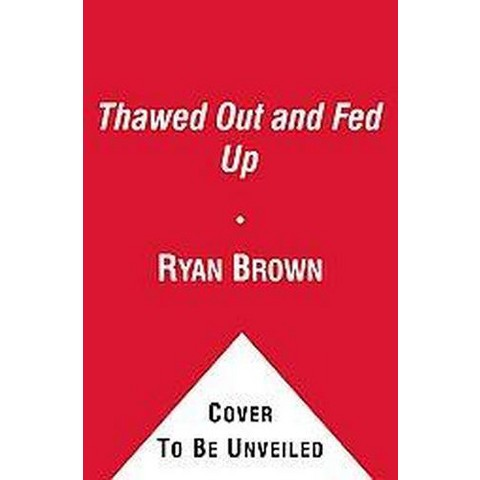 Thawed Out & Fed Up (Original) (Paperback)