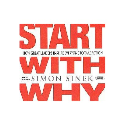 Start With Why (Unabridged) (Compact Disc)