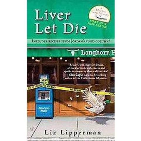 Liver Let Die (Original) (Paperback)