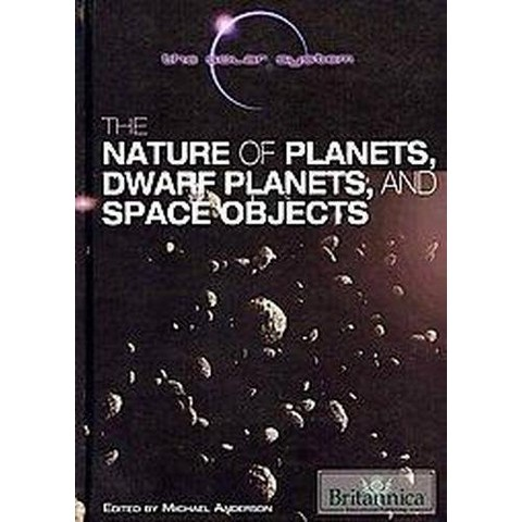 The Nature of Planets, Dwarf Planets, and Space Objects (Hardcover)