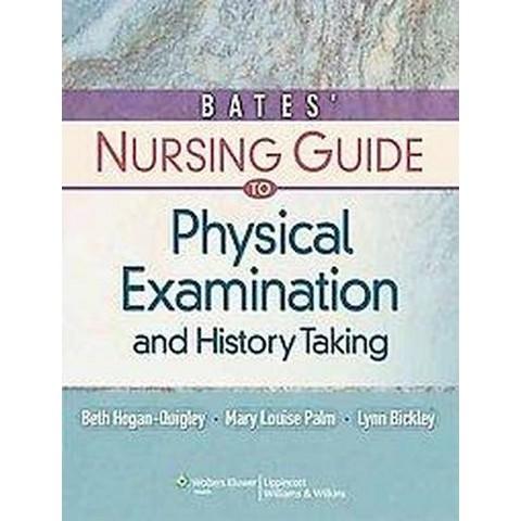Bates' Nursing Guide to Physical Examination and History Taking (Mixed media product)