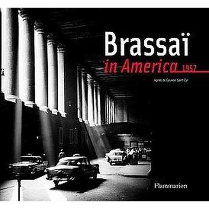 Brassai in America, 1957 (Hardcover)