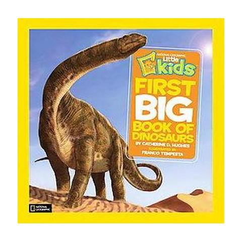 National Geographic Little Kids First Big Book of Dinosaurs (Hardcover)