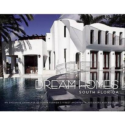 Dream Homes South Florida (Hardcover)