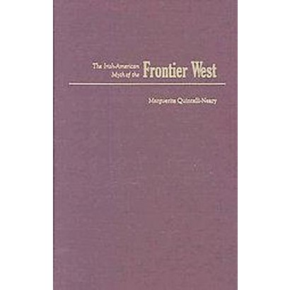 The Irish American Myth of the Frontier West (Hardcover)