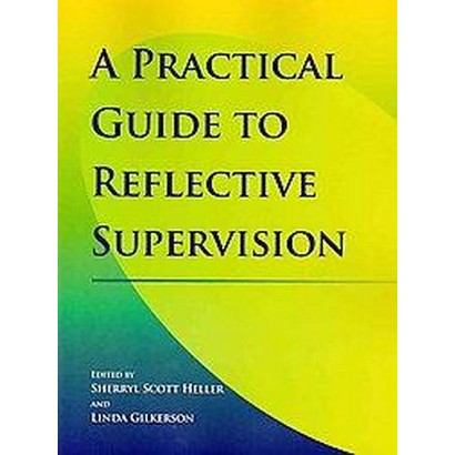 A Practical Guide to Reflective Supervision (Paperback)