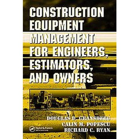 Construction Equipment Management for Engineers, Estimators, And Owners (Hardcover)