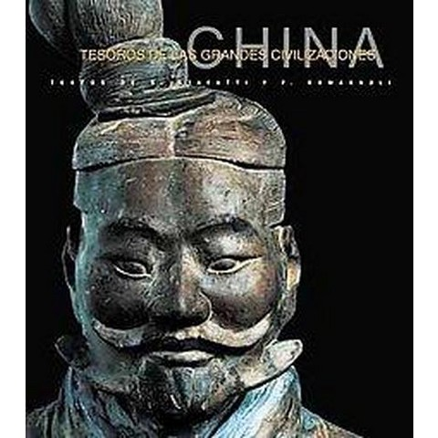 China Tesoros de las Grandes Civilizaciones/China Treasures of Great Ancient Civilizations (Hardcover)