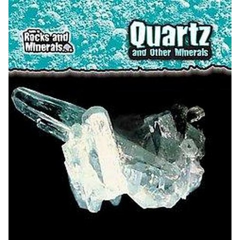 Quartz and Other Minerals (Hardcover)