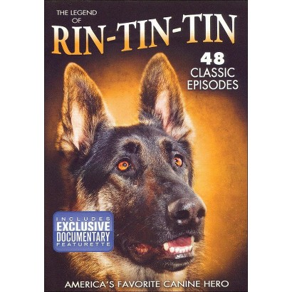 The Legend of Rin Tin Tin: America's Favorite Canine Hero