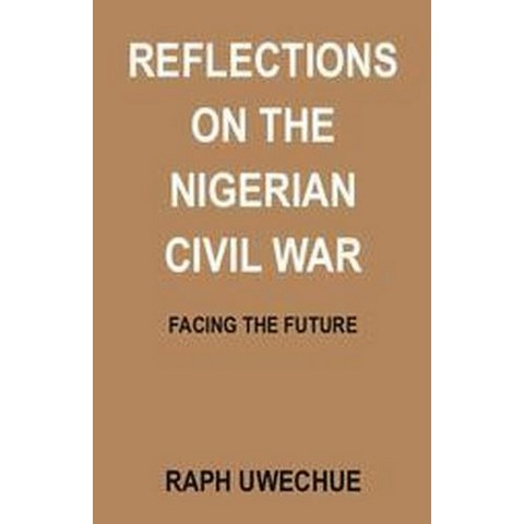 Reflections On The Nigerian Civil War (Paperback)
