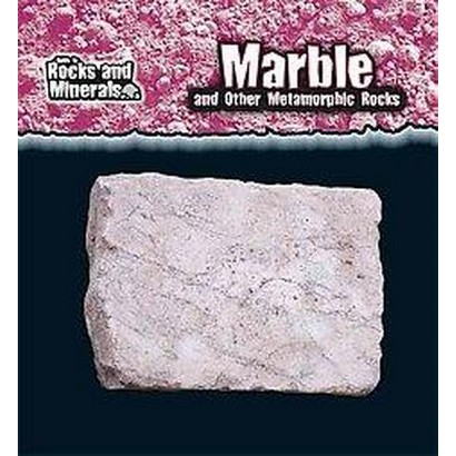 Marble and Other Metamorphic Rocks (Hardcover)