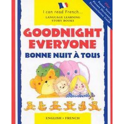 Goodnight Everyone/Bonne Nuit a Tous (Bilingual) (Hardcover)