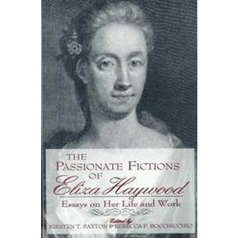 The Passionate Fictions of Eliza Haywood (Hardcover)