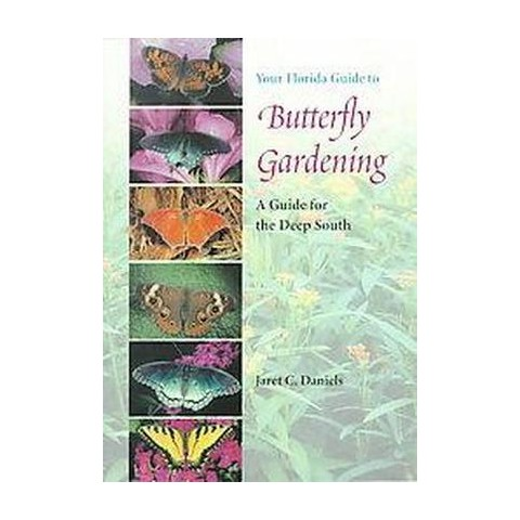 Your Florida Guide to Butterfly Gardenin ( Published in Cooperation With the Institute of Food and