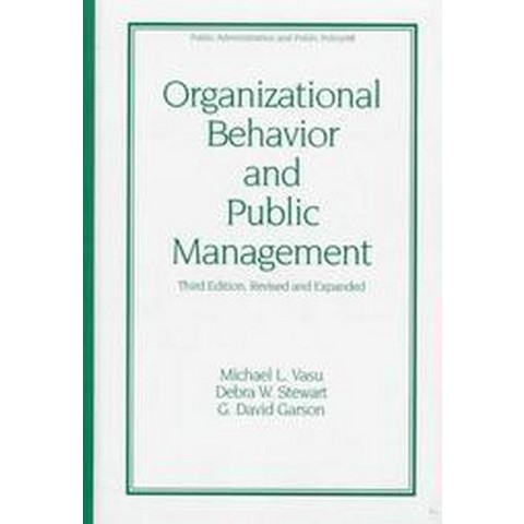 Organizational Behavior and Public Management (Revised / Subsequent) (Hardcover)