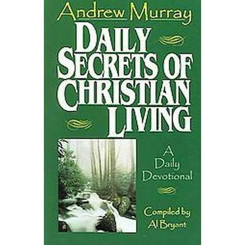 Daily Secrets of Christian Living (Paperback)