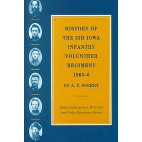 History of the 33d Iowa Infantry Volunteer Regiment, 1863-6 (Paperback)