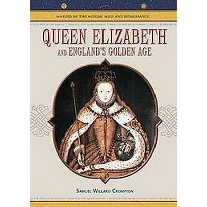 Queen Elizabeth And England's Golden Age (Hardcover)