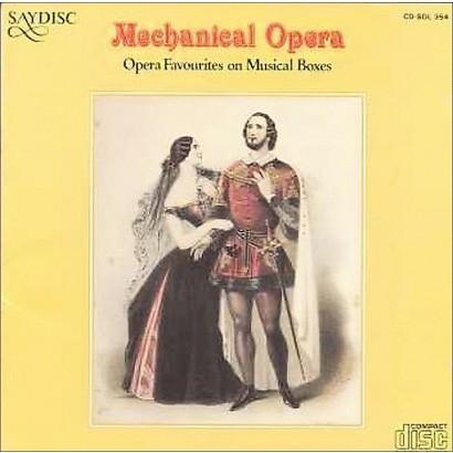 Mechanical Opera: Opera Favourites on Musical Boxes
