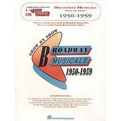 Broadway Musicals Show by Show 1950-1959 (Paperback)