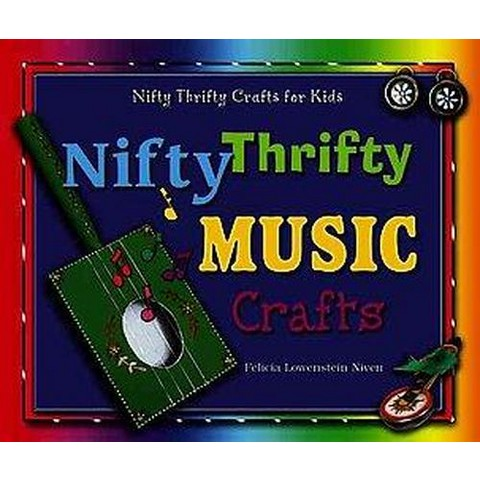 Nifty Thrifty Music Crafts ( Nifty Thrifty Crafts for Kids) (Hardcover)