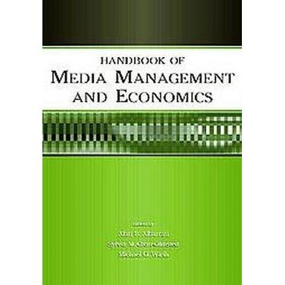 Handbook of Media Management And Economics (Hardcover)