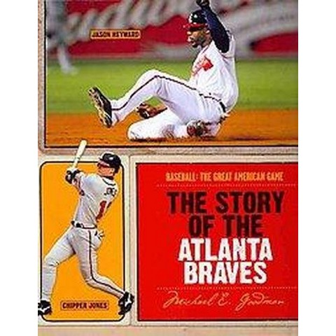 The Story of the Atlanta Braves (Hardcover)