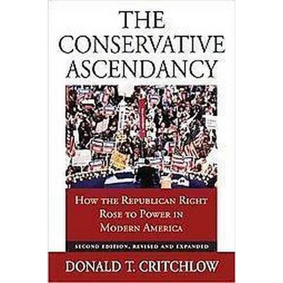 The Conservative Ascendancy (Revised / Expanded) (Paperback)