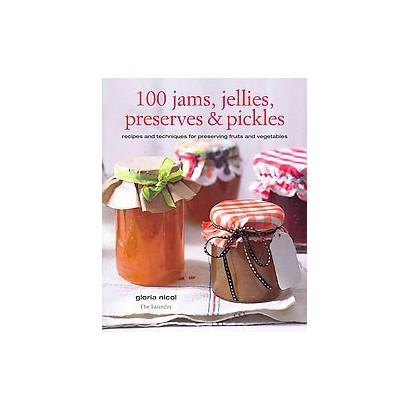 100 Jams, Jellies, Preserves and Pickles (Reprint) (Paperback)