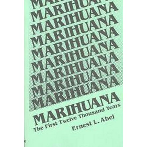 Marihuana, the First Twelve Thousand Years (Paperback)