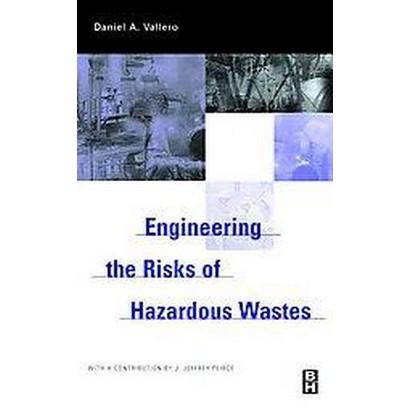 Engineering the Risks of Hazardous Wastes (Hardcover)