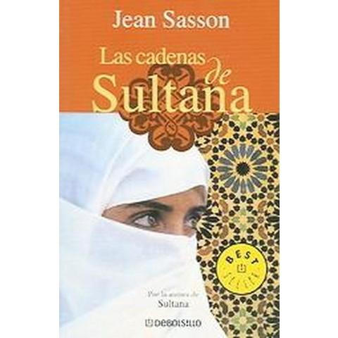 Las Cadenas De Sultana / Princess Sultana's Circle (Paperback)