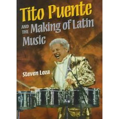 Tito Puente and the Making of Latin Music (Paperback)
