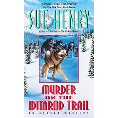 Murder on the Iditarod Trail (Reprint) (Paperback)