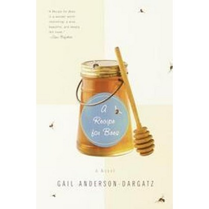 A Recipe for Bees (Reprint) (Paperback)