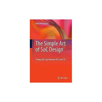 The Simple Art of Soc Design (Hardcover)